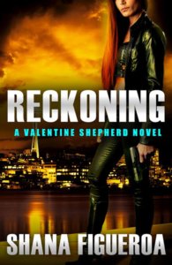 Reckoning - Book 3 of the Valentine Shepherd Series - Coming July 4, 2017!